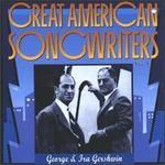 Great American Songwriters, Vol. 1: George & Ira Gershwin