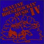 GENUINE HOUSEROCKIN MUSIC VOL 04