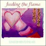 FEEDING THE FLAME:MEN'S AIDS SONGS