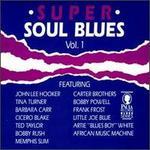 Super Soul Blues, Vol. 1