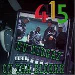 Nu Niggaz on Tha Blokkk