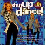 Shut Up and Dance! The 80's, Vol. 1