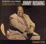 Rushing Lullabies/Little Jimmy Rushing and the Big Brass