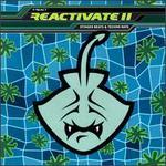 Reactivate, Vol. 11: Stinger Beats & Techno Rays