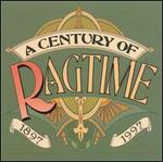 A Century of Ragtime 1897-1997