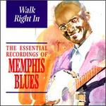Walk Right In: The Essential Recordings of Memphis Blues