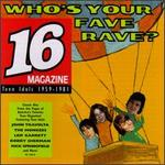 Who's Your Fave Rave: Teen Idols 1959-1981