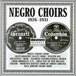 Negro Choirs: 1926-1931