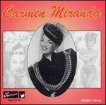 Carmen Miranda (1930-1945)