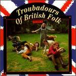 TROUBADOURS OF BRITISH FOLK VOL 02