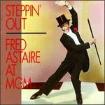 Steppin' Out: Astaire at MGM