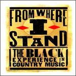 From Where I Stand: The Black Experience in Country Music [Box]