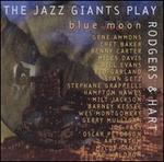 The Jazz Giants Play Rodgers & Hart: Blue Moon