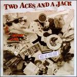 Two Aces and a Jack: Hot as You Got