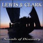 Lewis & Clark: Sounds of Discovery