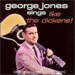 George Jones Sings Like the Dickens!