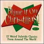 BLAME IT ON CHRISTMAS VOL 01
