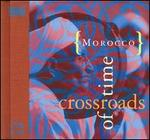 MOROCCO:CROSSROADS OF TIME/CD & BOOK