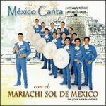 Mexico Canta con el Mariachi Sol de Mexico
