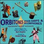 Orbitones, Spoon Harps & Bellowphones