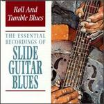 Roll and Tumble Blues: The Essential Recordings of Slide Guitar Blues