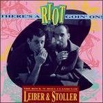 There's a Riot Goin' On! The Rock 'N' Roll Classics of Lieber and Stoller