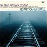 The Great Jazz Vocalists Sing Hoagy Carmichael