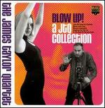 Blow Up! A JTQ Collection