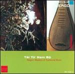 Tai Tu Nam Bo - Saigon: Masters of Traditional Music