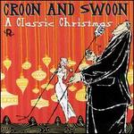 Croon & Swoon: The Classic Christmas