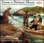From a Distant Shore: Irish and Cape Breton Traditional Music [Box]