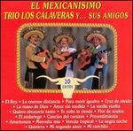 El Famoso Trio los Calaveras Y Sus Amigos