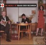 The Worst of Black Box Recorder