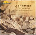El Pueblo del Sol: Music Conducted and Composed by Lee Holdrige