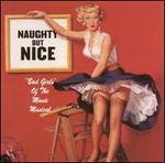 Naughty but Nice: Bad Girls of Movie Musicals