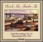 Rock Me Shake Me Field Recordings, Vol. 15: Mississ
