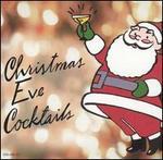 CHRISTMAS EVE COCKTAILS