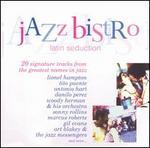 Jazz Bistro: Latin Seduction [Slimline]
