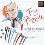 Tango Piazzolla: Key Works, 1984-1989