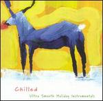 Chilled: Ultra Smooth Holiday Instrumentals