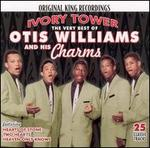 The Very Best of Otis Williams and His Charms: Ivory Tower