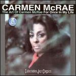 The Art of Carmen McRae/For Once in My Life
