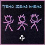 TEN ZEN MEN