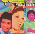 Princess Nicotine: Folk and Pop Sounds of Myanmar (Burma), Vol. 1