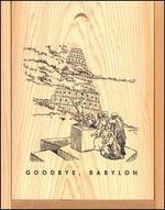 Goodbye, Babylon [Box]