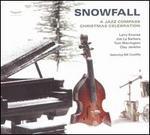 Snowfall: A Jazz Compass Christmas Celebration