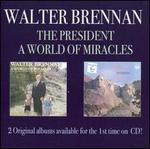 President/A World of Miracles