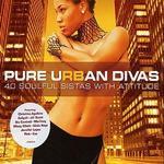 Pure Urban Divas: 42 Soulful Sistas with Attitude