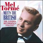 Mel Torm' Meets the British: The London Recordings 1956/1957