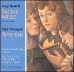 Amy Beach: Sacred Music; Nick Strimple: Anthems